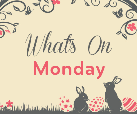 Whats on Easter Monday