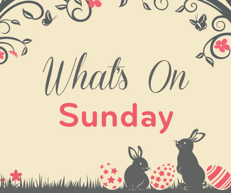 Whats on Easter Sunday